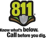 Call 811. Know what's below. Call before you dig.